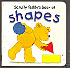 Scruffy Teddy's Book of Shapes by Jill…