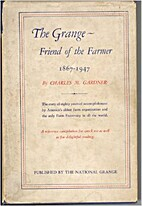 The Grange, friend of the farmer : a concise…