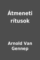 Átmeneti rítusok by Arnold Van Gennep