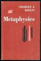 Metaphysics by Charles A. Baylis