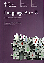 Language A to Z: course guidebook by John…