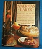 The American Baker: Exquisite Desserts from…