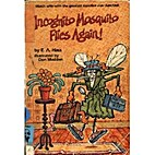 Incognito Mosquito Flies Again by E.A. Haas