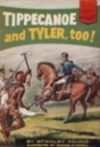 Tippecanoe and Tyler, too! by Stanley Young