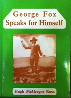 George Fox Speaks for Himself: Little Known…