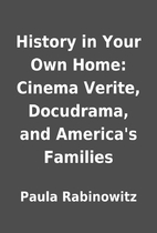 History in Your Own Home: Cinema Verite,…