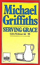 Serving Grace by Michael Griffths
