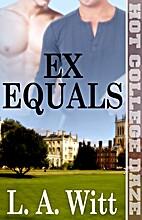 Ex Equals by L. A. Witt
