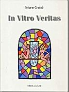 In vitro veritas by Ariane Croisé
