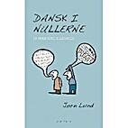 Dansk i nullerne : 50 sproglige diagnoser by…