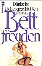 Bettfreuden III. Dänische…