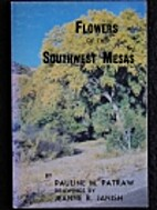 Flowers of the Southwest mesas by Pauline…