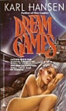 Dream Games by Karl Hansen