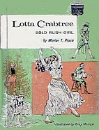 Lotta Crabtree: Gold Rush Girl by Marian T.…
