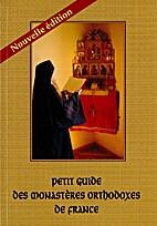 Petit guide des monastères orthodoxes…