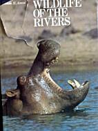 Wildlife of the Rivers ([Wildlife habitat…
