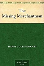 The Missing Merchantman by Harry Collingwood