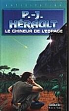 Le chineur de l'espace by P.-J. Herault