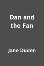 Dan and the Fan by Jane Duden