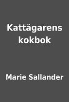 Kattägarens kokbok by Marie Sallander