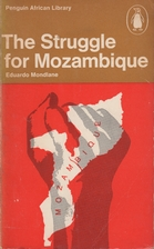 The Struggle for Mozambique by Eduardo…