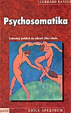 Psychosomatika : celostný pohled na…