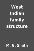 West Indian family structure by M. G. Smith