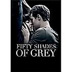 Fifty Shades of Grey [Film] by Sam…