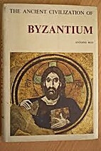 The ancient civilization of Byzantium by A.…