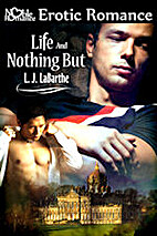 Life and Nothing But by L. J. LaBarthe
