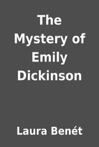 The Mystery of Emily Dickinson by Laura…