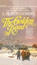 The Golden Road by L. M. Montgomery
