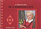 A Child's Day in Russian City by Andrey…