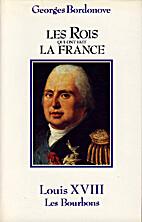 Les Rois qui ont fait la France : Louis…