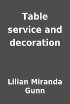 Table service and decoration by Lilian…