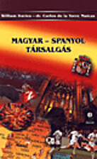 Magyar - spanyol társalgás by de la Torre…