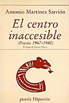 El centro inaccesible (Poesía 1967-1980) by…