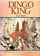 Dingo King by Ivan Smith