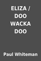 ELIZA / DOO WACKA DOO by Paul Whiteman