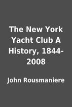 The New York Yacht Club A History, 1844-2008…