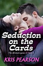 Seduction on the Cards by Kris Pearson