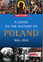 A guide to the history of Poland, 966-2016 :…