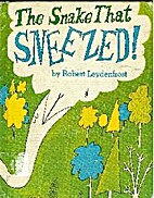 The Snake That Sneezed by Robert Leydenfrost
