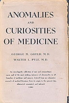Anomalies and Curiosities of Medicine by…