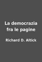 La democrazia fra le pagine by Richard D.…