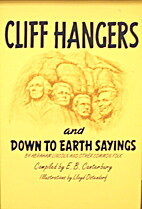 Cliff Hangers and Down to Earth Sayings by…