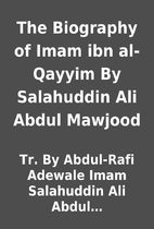 The Biography of Imam ibn al-Qayyim By…