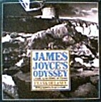 James Joyce's Odyssey: A Guide to the Dublin…