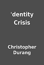 'dentity Crisis by Christopher Durang