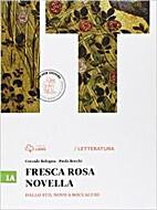 Fresca rosa novella. Vol. 1A: Dallo Stil…